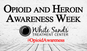 Opioid and Heroin Awareness Week